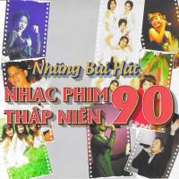 Những Ca Khúc Nhạc Phim Việt Hay Nhất Thập Niên 90 - Various Artists
