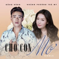 Cho Con Mơ (Single) - Đông Hùng, Hoàng Phương Trà My