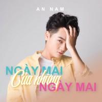 Ngày Mai Của Những Ngày Mai (Single) - An Nam