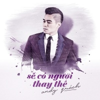 Sẽ Có Người Thay Thế (Nếu Ta Còn Bên Nhau OST) - Andy Quách