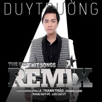 The Best Hit Songs Remix - Various Artists, Duy Trường