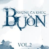 Những Bài Hát Nghe Khi Buồn (Vol.2) - Various Artists
