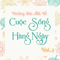 Những Bài Hát Về Cuộc Sống Hàng Ngày (Vol.3) - Various Artists