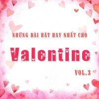 Những Bài Hát Hay Nhất Cho Valentine (Vol.3) - Various Artists