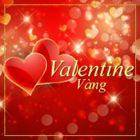 Những Bài Hát Cho Ngày Valentine Vàng - Various Artists