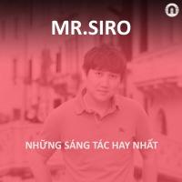 Những Sáng Tác Hay Nhất Của Mr.Siro - Mr.Siro