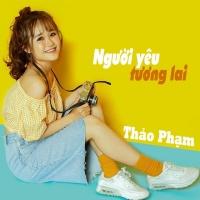 Người Yêu Tương Lai (Single) - Thảo Phạm