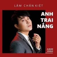 Anh Trai Nắng (Single) - Lâm Chấn Kiệt