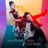 Muốn Nói Yêu (Single) - Nguyễn Kiều Oanh, Phạm Đình Thái Ngân