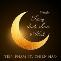 Trăng Dưới Chân Mình (Single) - Tiến Phạm, Thiện Hảo