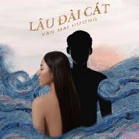 Lâu Đài Cát (Single) - Văn Mai Hương