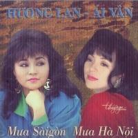 Mưa Sài Gòn Mưa Hà Nội - Hương Lan, Ái Vân