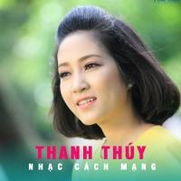 Những Bài Hát Nhạc Cách Mạng Hay Nhất Của Thanh Thúy - Various Artists