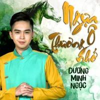 Ngựa Ô Thương Nhớ (Single) - Dương Minh Ngọc