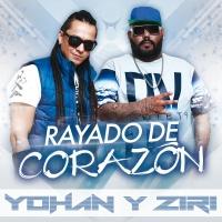 Rayado De Corazón - Yohan Y Ziri