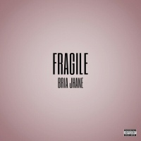 Fragile - Bria Jhane