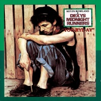 Too Rye Ay - Dexys Midnight Runners