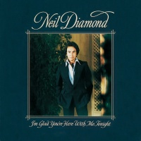 I'm Glad You're Here With Me T - Neil Diamond
