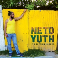 It's Getting Harder - Neto Yuth
