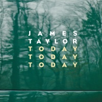 Today Today Today - James Taylor