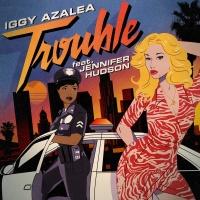 Trouble - Iggy Azalea