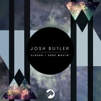 Closer / Keep Movin' - Josh Butler