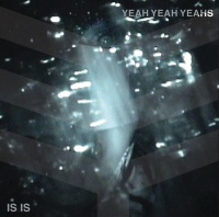 Is Is EP - Yeah Yeah Yeahs