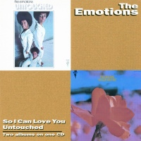 So I Can Love You / Untouched - The Emotions