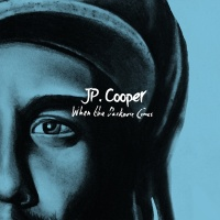 When The Darkness Comes - JP Cooper
