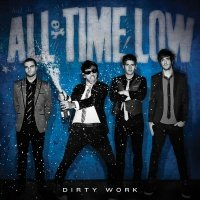 Dirty Work - All Time Low