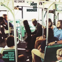 Never Get Out Of These Blues A - John Lee Hooker