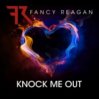 Knock Me Out - Fancy Reagan
