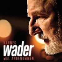 Mal angenommen - Hannes Wader