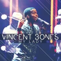 My Lady - Vincent Bones