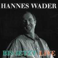 Bis jetzt - Hannes Wader