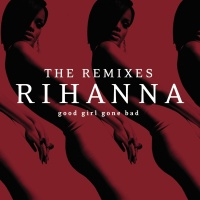 Good Girl Gone Bad: The Remixe - Rihanna