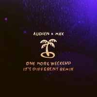 One More Weekend - Audien