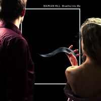 Breathe Into Me - Marian Hill