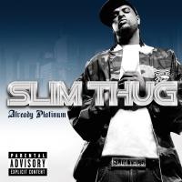Already Platinum - Slim Thug