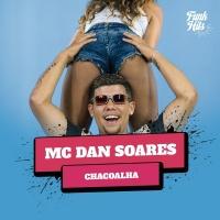 Chacoalha - MC Dan Soares