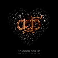 No Good For Me - ADP