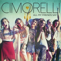 All My Friends Say - Cimorelli