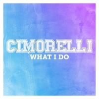 What I Do - Cimorelli