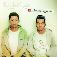 Stereo Typical - Rizzle Kicks