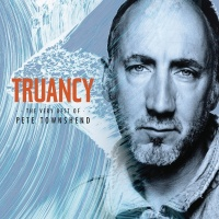 Truancy: The Very Best Of Pete - Pete Townshend