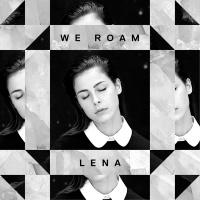 We Roam - Lena