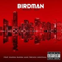 Shout Out - Birdman