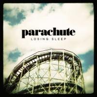 Losing Sleep - Parachute