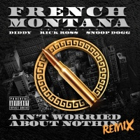 Ain't Worried About Nothin - French Montana