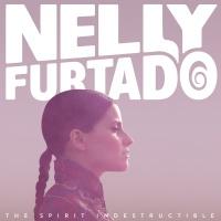 The Spirit Indestructible - Nelly Furtado